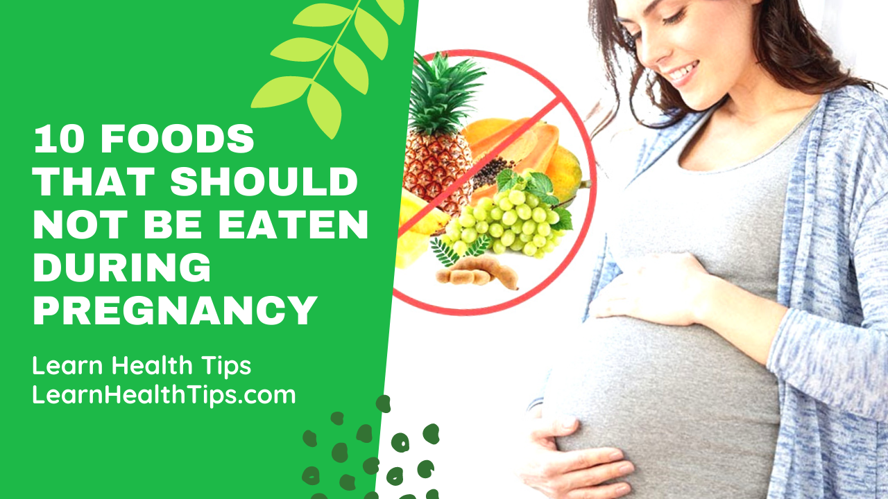 10 foods that should not be eaten during pregnancy
