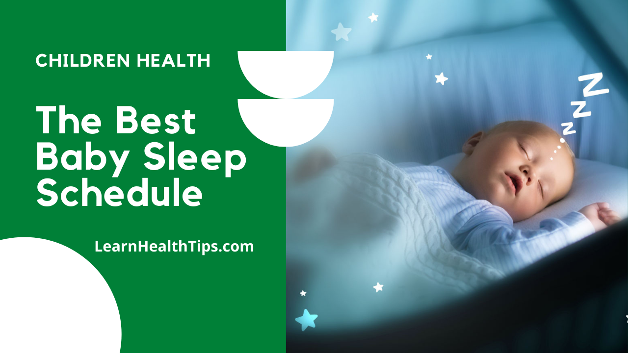 The Best Baby Sleep Schedule When and How
