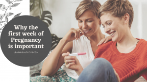 Why the first week of Pregnancy is important