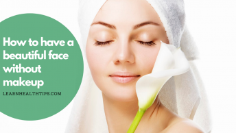 How to have a beautiful face without makeup