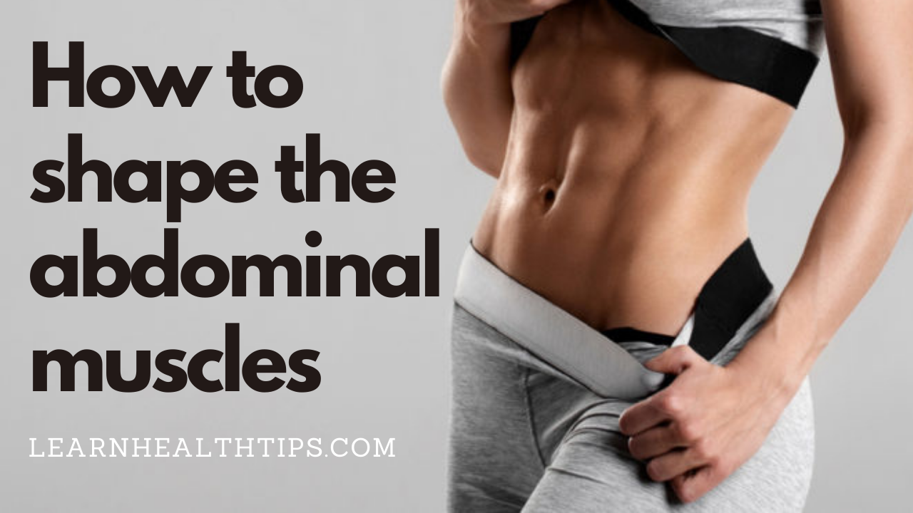 How to shape the abdominal muscles (for women)