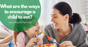 What are the ways to encourage a child to eat